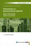 Wörterbuch zur Bankenaufsicht/Basel III - BDÜ Fachverlag
